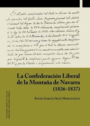 LA CONFEDERACIÓN LIBERAL DE LA MONTAÑA DE NAVARRA (1836-1837)