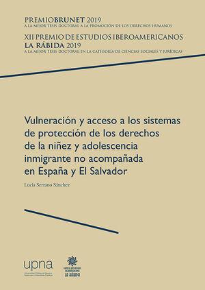 VULNERACIÓN Y ACCESO A LOS SISTEMAS DE PROTECCIÓN DE LOS DERECHOS DE LA NIÑEZ Y ADOLESCENCIA INMIGRANTE NO ACOMPAÑADA EN ESPAÑA Y EL SALVADOR