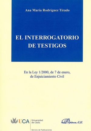 INTERROGATORIO DE TESTIGOS EN LA LEY 1/2000, DE 7 DE ENERO, DE ENJUICIAMIENTO CIVIL