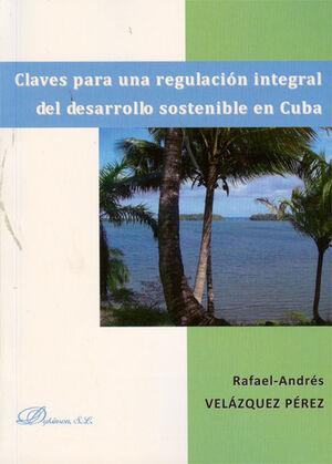 CLAVES PARA UNA REGULACIÓN INTEGRAL DEL DESARROLLO SOSTENIBLE EN CUBA