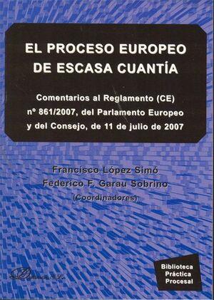 EL PROCESO EUROPEO DE ESCASA CUANTA COMENTARIOS AL REGLAMENTO (CE) Nº 861/2007, DEL PARLAMENTO EURO