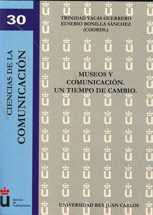 MUSEOS Y COMUNICACIÓN. UN TIEMPO DE CAMBIO