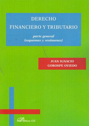 DERECHO FINANCIERO Y TRIBUTARIO. PARTE GENERAL ESQUEMAS Y RESÚMENES