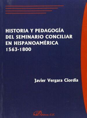 HISTORIA Y PEDAGOGIA DEL SEMINARIO CONCILIAR EN HISPANOAMERCIA 1563-1800
