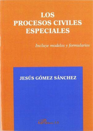 LOS PROCESOS CIVILES ESPECIALES. INCLUYE MODELOS Y FORMULARIOS