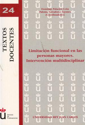 LIMITACIÓN FUNCIONAL EN LAS PERSONAS MAYORES. INTERVENCIÓN MULTIDISCIPLINAR.