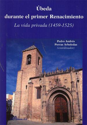 UBEDA DURANTE EL PRIMER RENACIMIENTO LA VIDA PRIVADA 1459-1525