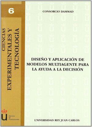 DISEÑO Y APLICACIÓN DE MODELOS MULTIAGENTE PARA LA AYUDA A LA DECISIÓN