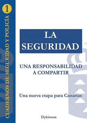 LA SEGURIDAD: UNA RESPONSABILIDAD A COMPARTIR UNA NUEVA ETAPA PARA CANARIAS