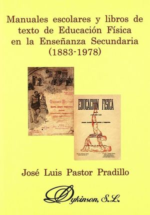 MANUALES ESCOLARES Y LIBROS DE TEXTO DE EDUCACIÓN FSICA EN LA ENSEÑANZA SECUNDARIA (1883-1978) ENSE