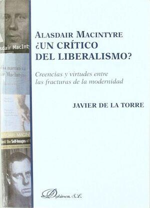 ALASDAIR MACINTYRE, ¿UN CRTICO DEL LIBERALISMO? CREENCIAS Y VIRTUDES ENTRE LAS FRACTURAS DE LA MODE