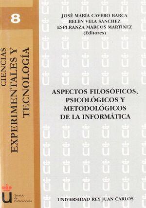 ASPECTOS FILOSÓFICOS, PSICOLÓGICOS Y METODOLÓGICOS DE LA INFORMÁTICA