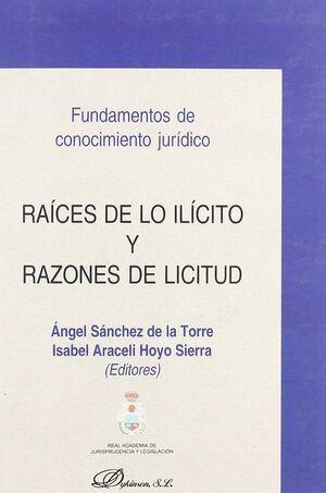 RACES DE LO ILCITO Y RAZONES DE LICITUD. FUNDAMENTOS DE CONOCIMIENTO JURDICO