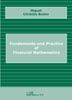FUNDAMENTS AND PRACTICE OF FINANCIAL MATHEMATICS