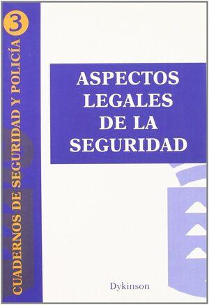 ASPECTOS LEGALES DE LA SEGURIDAD CUADERNOS DE SEGURIDAD Y POLICA, Nº 3