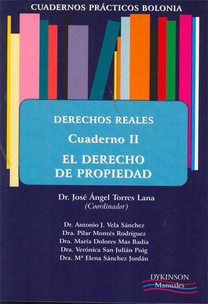 DERECHOS REALES. EL DERECHO DE PROPIEDAD. CUADERNO II. DERECHOS REALES. CUADERNO II
