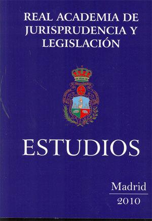 ESTUDIOS DE LA REAL ACADEMIA DE JURISPRUDENCIA Y LEGISLACIÓN. 2009