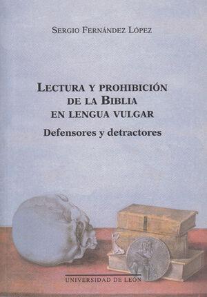 LECTURA Y PROHIBICIÓN DE LA BIBLIA EN LENGUA VULGAR: DEFENSORES Y DETRACTORES