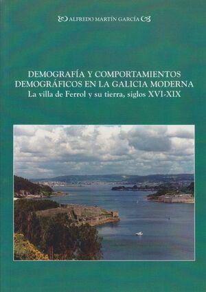 DEMOGRAFÍA Y COMPORTAMIENTOS DEMOGRÁFICOS EN LA GALICIA MODERNA: LA VILLA DEL FERROL Y SU TIERRA, SI