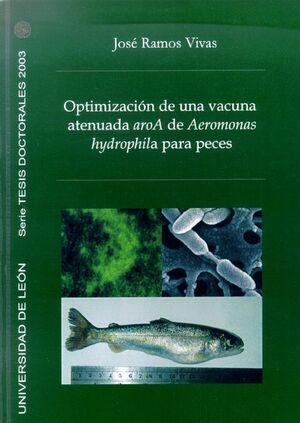 OPTIMIZACIÓN DE UNA VACUNA ATENUADA AROA DE AEROMONAS HYDROPHILA PARA PECES