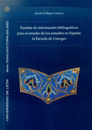 FUENTES DE INFORMACIÓN BIBLIOGRÁFICAS PARA EL ESTUDIO DE LOS ESMALTES EN ESPAÑA: LA ESCUELA DE LIMOG