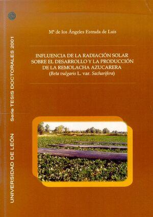 INFLUENCIA DE LA RADIACIÓN SOLAR SOBRE EL DESARROLLO Y LA PRODUCCIÓN DE LA REMOLACHA AZUCARERA (BETA
