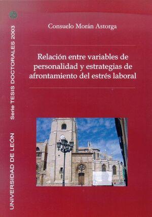 RELACIÓN ENTRE VARIABLES DE PERSONALIDAD Y ESTRATEGIAS DE AFRONTAMIENTO DEL ESTRÉS LABORAL. COMPARAC