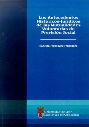 LOS ANTECEDENTES HISTÓRICO-JURÍDICOS DE LAS MUTUALIDADES VOLUNTARIAS DE PREVISIÓN SOCIAL