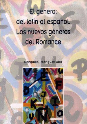 EL GÉNERO: DEL LATÍN AL ESPAÑOL: LOS NUEVOS GÉNEROS DEL ROMANCE