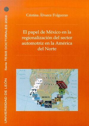 EL PAPEL DE MÉXICO EN LA REGIONALIZACIÓN DEL SECTOR AUTOMOTRIZ DE AMÉRICA DEL NORTE