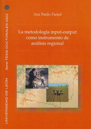LA METODOLOGÍA INPUT-OUTPUT COMO INSTRUMENTO DE ANÁLISIS REGIONAL. LA ECONOMÍA LEONESA EN RELACIÓN C
