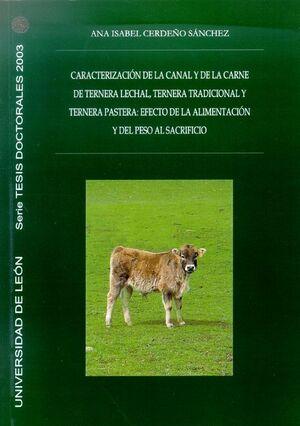 CARACTERIZACIÓN DE LA CANAL Y DE LA CARNE DE TERNERA LECHAL, TERNERA TRADICIONAL Y TERNERA PASTERA :