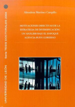 MOTIVACIONES DIRECTIVAS DE LA ESTRATEGIA DE DIVERSIFICACIÓN : UN ANÁLISIS BAJO EL ENFOQUE AGENCIA-BU