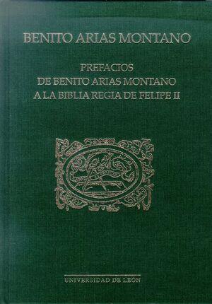 PREFACIOS DE BENITO ARIAS MONTANO A LA BIBLIA REGIA DE FELIPE II