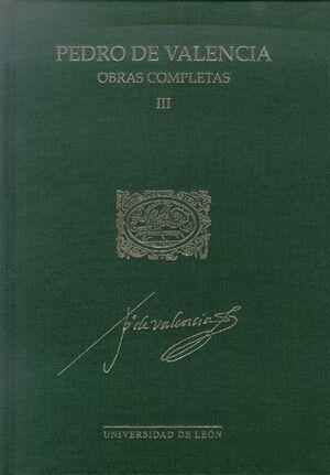 OBRAS COMPLETAS DE PEDRO DE VALENCIA VOL. III