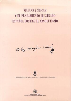 MAYANS Y SISCAR Y EL PENSAMIENTO ILUSTRADO ESPAÑOL CONTRA EL ABSOLUTISMO