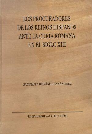 LOS PROCURADORES DE LOS REINOS HISPANOS ANTE LA CURIA ROMANA EN EL SIGLO XIII