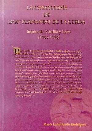LA CANCILLERÍA DE DON FERNANDO DE LA CERDA. INFANTE DE CASTILLA Y LEÓN (1255-1275)