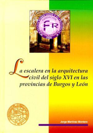 LA ESCALERA EN LA ARQUITECTURA CIVIL DEL SIGLO XVI EN LAS PROVINCIAS DE BURGOS Y LEÓN