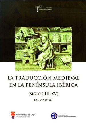 LA TRADUCCIÓN MEDIEVAL EN LA PENÍNSULA IBÉRICA (SIGLOS III-XV)