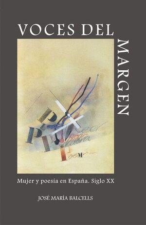 VOCES DEL MARGEN. MUJER Y POESÍA EN ESPAÑA. SIGLO XX