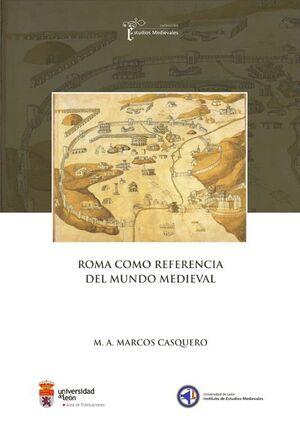 ROMA COMO REFERENCIA DEL MUNDO MEDIEVAL
