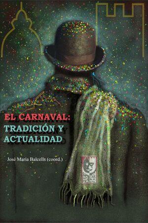 EL CARNAVAL TRADICIÓN Y ACTUALIDAD