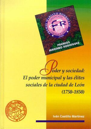 PODER Y SOCIEDAD: EL PODER MUNICIPAL Y LAS ÉLITES SOCIALES DE LA CIUDAD DE LEÓN (1750-1850)