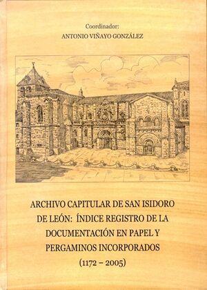 ARCHIVO CAPITULAR DE SAN ISIDORO DE LEÓN : ÍNDICE REGISTRO DE LA DOCUMENTACIÓN EN PAPEL Y PERGAMINOS