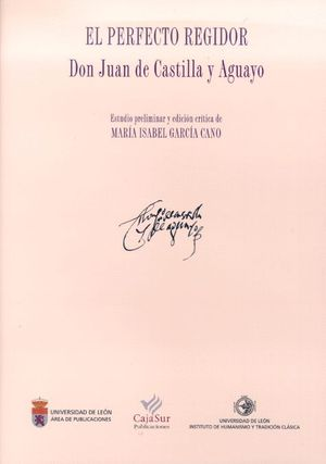 EL PERFECTO REGIDOR DON JUAN DE CASTILLA Y AGUAYO
