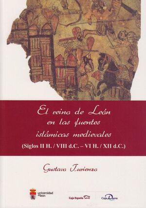 EL REINO DE LEÓN EN LAS FUENTES ISLÁMICAS MEDIEVALES (SIGLOS II H. / VIII D.C. - VI H. / XII D.C.)