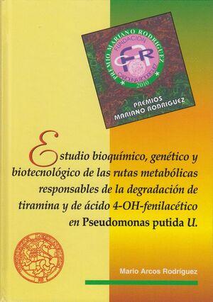 ESTUDIO BIOQUÍMICO, GENÉTICO Y BIOTECNOLÓGICO DE LAS RUTAS METABÓLICAS RESPONSABLES DE LA DEGRADACIÓ