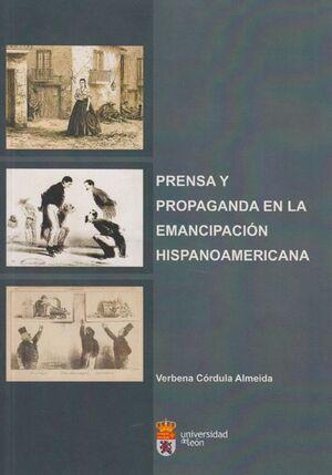 PRENSA Y PROPAGANDA EN LA EMANCIPACIÓN HISPANOAMERICANA