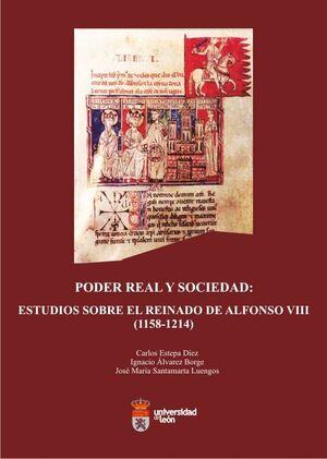 PODER REAL Y SOCIEDAD: ESTUDIOS SOBRE EL REINADO DE ALFONSO VIII (1158-1214)